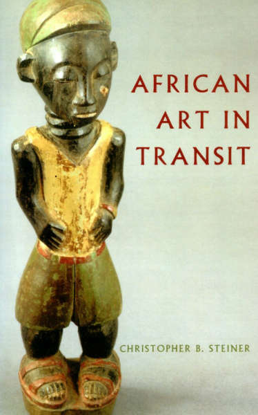 Christopher Steiner African Art in Transit