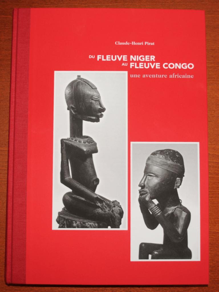 Claude-Henri Pirat Du Fleuve Niger Au Fleuve Congo - Une aventure africaine (2014)